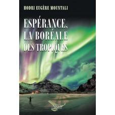 Espérance, la boréale des tropiques - Eugere Hodri Mountali