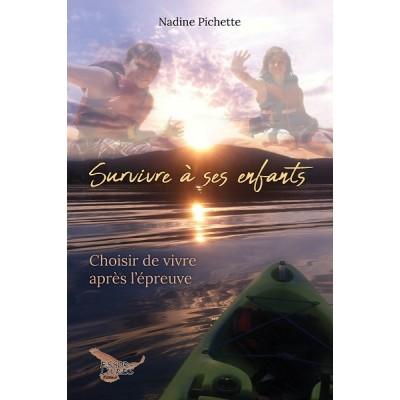 Survivre à ses enfants - Nadine Pichette