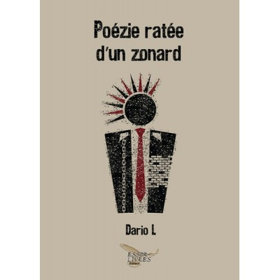 Poézie ratée d'un zonard - Dario L.