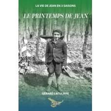 Le printemps de Jean - Gérard Latulippe