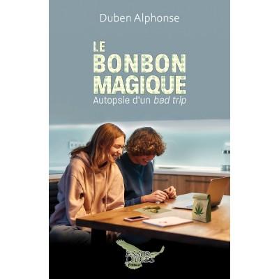 Le bonbon magique: Autopsie d'un bad trip (version numérique EPUB) - Duben Alphonse