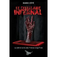 Le cellulaire infernal - Mario Côté