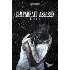 L'imparfait assassin Tome 3: Kumo - Lydia Lagarde