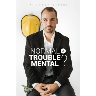 Normal à trouble mental - Anthony Cliche