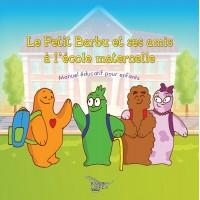 Le Petit Barbu et ses amis à l'école maternelle - Lise Anne
