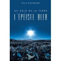 Au-delà de la Terre Tome 2: L'épéiste bleu - Kyle Dufresne