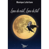 Lune de miel, lune de fiel - Monique Lafortune