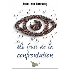Le fruit de la confrontation (version numérique EPUB) - Abdellatif Charrouq