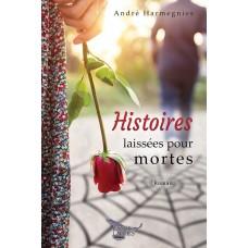 Histoires laissées pour mortes - André Harmegnies