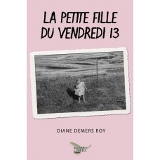 La petite fille du vendredi 13 - Diane Demers Roy