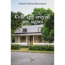 Celle qui croyait aux signes – Dolorès Daviau Beauregard