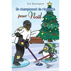 Un championnat de ringuette pour Noël - Eric Beauregard