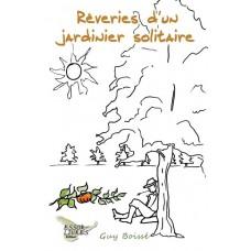 Les rêveries d'un jardinier solitaire - Guy Boissé