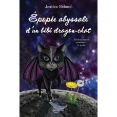 Épopée abyssale d'un bébé dragon-chat - Jessica Béland