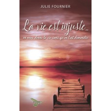 La vie est injuste... - Julie Fournier