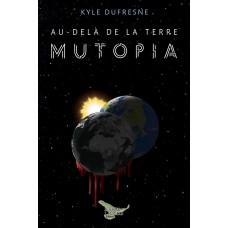 Au-delà de la Terre: Mutopia - Kyle Dufresne