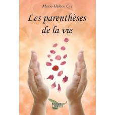 Les parenthèses de la vie - Marie-Hélène Cyr