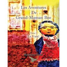 Les aventures de Grand-Maman Bee - Marjolaine Forest